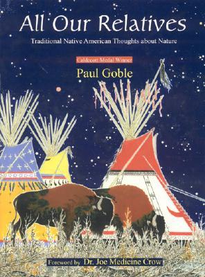 All Our Relatives By Goble, Paul (COM)/ Goble, Paul (ILT)/ Goble, Paul